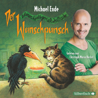 Michael Ende: Der satanarchäolügenialkohöllische Wunschpunsch - Die Lesung