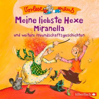 Julia Breitenöder: Meine liebste Hexe Miranella und weitere Freundschaftsgeschichten