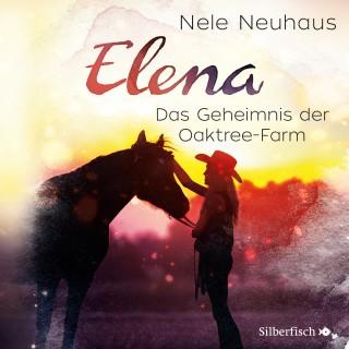 Nele Neuhaus: Elena - Ein Leben für Pferde: Das Geheimnis der Oaktree-Farm