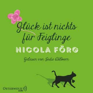 Nicola Förg: Glück ist nichts für Feiglinge