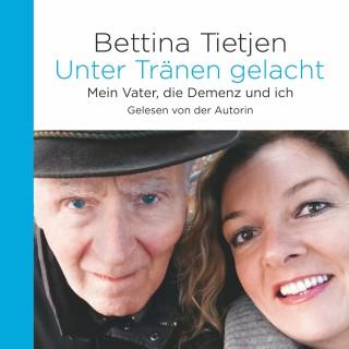 Bettina Tietjen: Unter Tränen gelacht