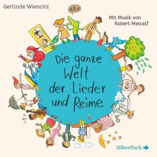 Gerlinde Wiencirz: Die ganze Welt der Lieder und Reime