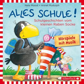 Nele Moost, Annet Rudolph: Alles Schule!: Alles vorbereitet! Alles aufgeweckt! Alles eingeschult!