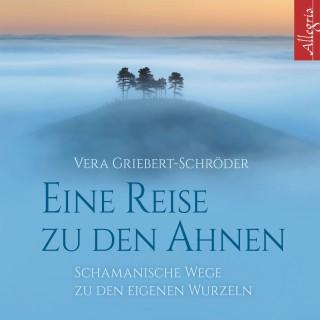Vera Griebert-Schröder: Eine Reise zu den Ahnen