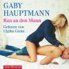 Gaby Hauptmann: Ran an den Mann