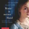 Guinevere Glasfurd: Worte in meiner Hand
