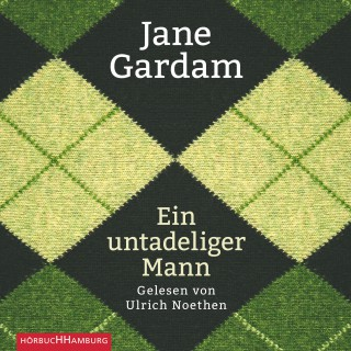 Jane Gardam: Ein untadeliger Mann