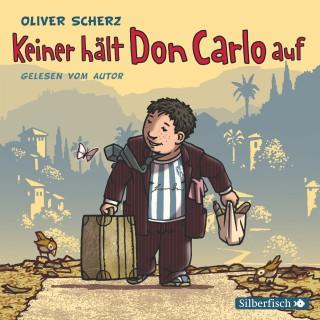 Oliver Scherz: Keiner hält Don Carlo auf