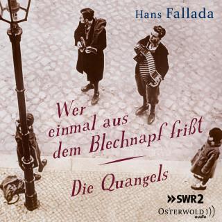 Hans Fallada: Wer einmal aus dem Blechnapf frißt / Die Quangels