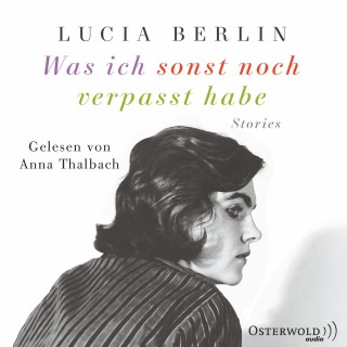 Lucia Berlin: Was ich sonst noch verpasst habe