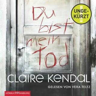 Claire Kendal: Du bist mein Tod