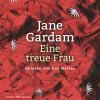 Jane Gardam: Eine treue Frau