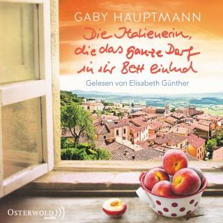 Gaby Hauptmann: Die Italienerin, die das ganze Dorf in ihr Bett einlud