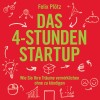 Felix Plötz: Das 4-Stunden-Startup