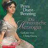 Petra Durst-Benning: Die russische Herzogin