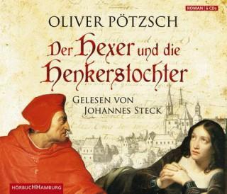 Oliver Pötzsch: Der Hexer und die Henkerstochter