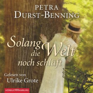 Petra Durst-Benning: Solang die Welt noch schläft