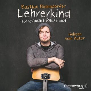 Bastian Bielendorfer: Lehrerkind