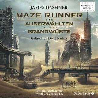 James Dashner: Maze Runner: Die Auserwählten - In der Brandwüste