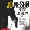 Jo Nesbø: Blood on Snow. Der Auftrag