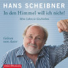 Hans Scheibner: In den Himmel will ich nicht!