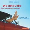 John Green: Die erste Liebe (nach 19 vergeblichen Versuchen)