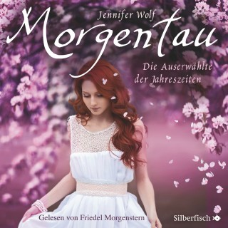 Jennifer Wolf: Morgentau. Die Auserwählte der Jahreszeiten