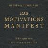 Brendon Burchard: Das MotivationsManifest