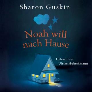 Sharon Guskin: Noah will nach Hause