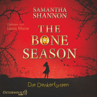 Samantha Shannon: The Bone Season - Die Denkerfürsten