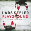 Lars Kepler: Playground - Leben oder Sterben