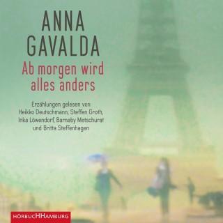 Anna Gavalda: Ab morgen wird alles anders
