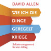 David Allen: Wie ich die Dinge geregelt kriege