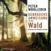 Peter Wohlleben: Gebrauchsanweisung für den Wald