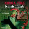 Nicola Förg: Scharfe Hunde