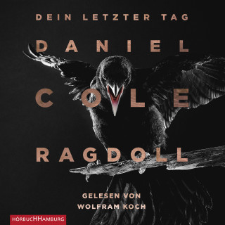 Daniel Cole: Ragdoll - Dein letzter Tag