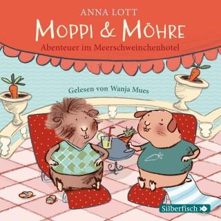 Anna Lott: Moppi und Möhre - Abenteuer im Meerschweinchenhotel