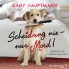 Gaby Hauptmann: Scheidung nie – nur Mord!