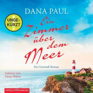 Dana Paul: Ein Zimmer über dem Meer