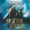 Michael Peinkofer: Splitterwelten
