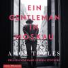 Amor Towles: Ein Gentleman in Moskau