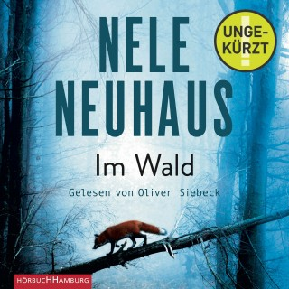 Nele Neuhaus: Im Wald (Ein Bodenstein-Kirchhoff-Krimi 8)