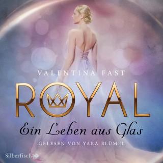 Valentina Fast: Royal 1: Ein Leben aus Glas
