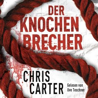 Chris Carter: Der Knochenbrecher (Ein Hunter-und-Garcia-Thriller 3)