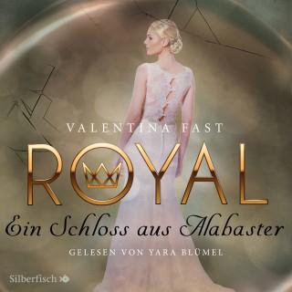 Valentina Fast: Royal 3: Ein Schloss aus Alabaster