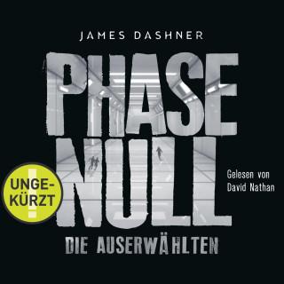 James Dashner: Phase Null - Die Auserwählten