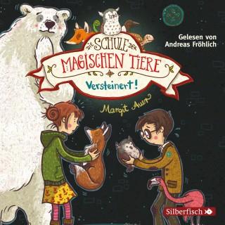 Margit Auer: Versteinert! (Die Schule der magischen Tiere 9)