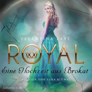 Valentina Fast: Royal 5: Eine Hochzeit aus Brokat