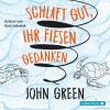 John Green: Schlaft gut, ihr fiesen Gedanken