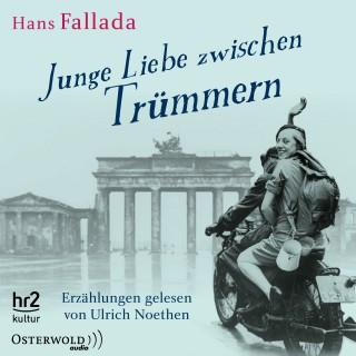 Hans Fallada: Junge Liebe zwischen Trümmern